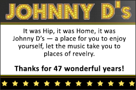 Johnny D's marquee with text, 'it was hip, it was home, it was Johnny D's. Thanks for 47 wonderful years.'