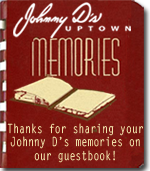 Share your memories in Johnny D's guestbook